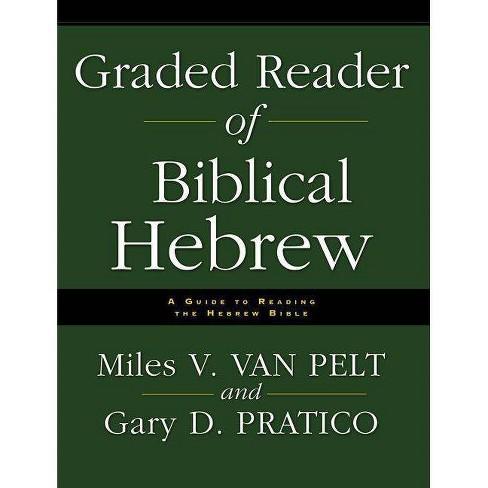 Graded Reader of Biblical Hebrew - by  Miles V Van Pelt & Gary D Pratico (Paperback) - image 1 of 1