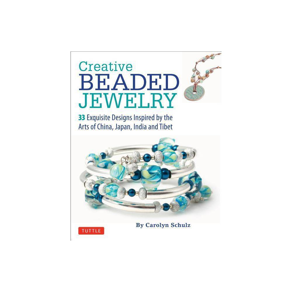 Creative Beaded Jewelry - by Carolyn Schulz (Paperback) Craft colorful and unique jewelry with this Asian-inspired craft book. Bracelets embellished with Chinese floral and butterfly motifs, a gold-and-pearl lariat inspired by the fridges of a Persian carpet, and the popular Shamballa bracelet-- these are just a few of the many artful pieces you'll learn to make in this wonderful new Diy jewelry book. Jewelry techniques include: Wire Strung Jewelry Loop and Chain Jewelry Memory Wire Jewelry Knotted Jewelry Elastic Cord BraceletsSuitable for novices and experienced jewelry-making experts alike, some of the projects take just a few minutes to complete, and all of them are fun and inexpensive to do. They result in jewelry that looks great and can be worn anywhere! Most of the 33 jewelry projects in this jewelry making book use materials you can find at any craft store. Each chapter in Creative Beaded Jewelry takes you through the basics of a different stringing method and then sets you on an adventure through the many ways you can use it to create personalized designs.