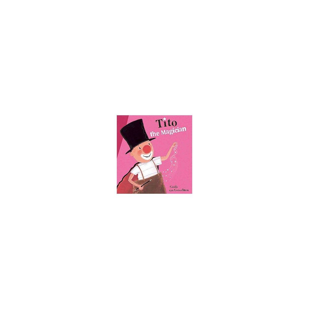 Tito the Magician (Hardcover) (Guido Van Genechten)
