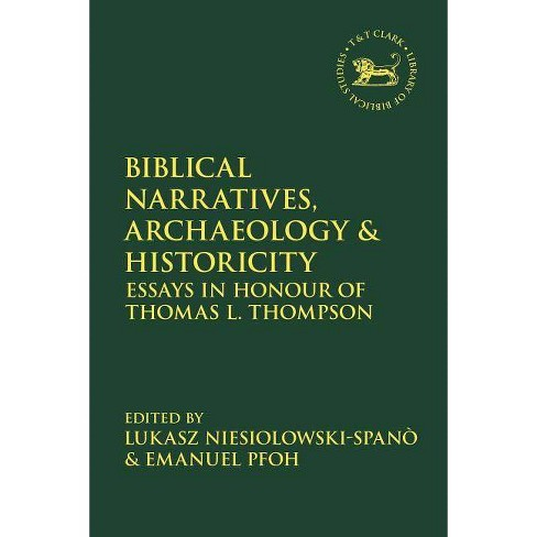 Biblical Narratives, Archaeology and Historicity - (Library of Hebrew  Bible/Old Testament Studies)