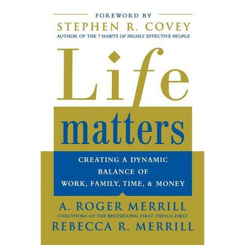 Life Matters - by  A Roger Merrill & Rebecca Merrill (Paperback) - image 1 of 1