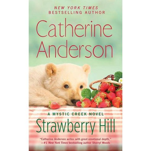 Strawberry Hill -  (Mystic Creek) by Catherine Anderson (Paperback) - image 1 of 1
