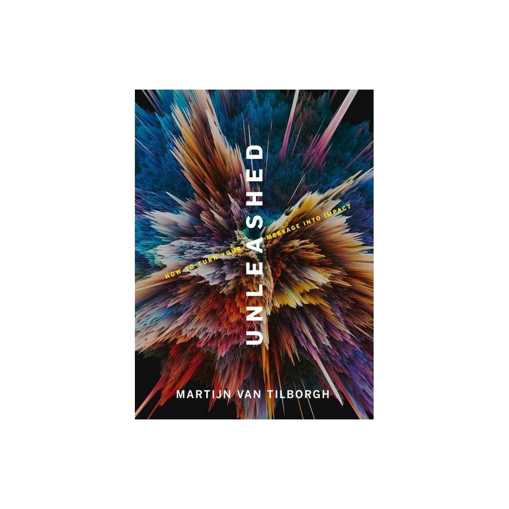 Unleashed By Martijn Van Tilborgh Hardcover