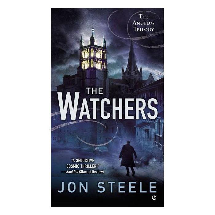 The Watchers - (Angelus Trilogy) by  Jon Steele (Paperback) - image 1 of 1