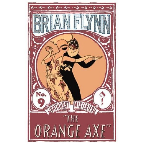 The Orange Axe - by  Brian Flynn (Paperback) - image 1 of 1
