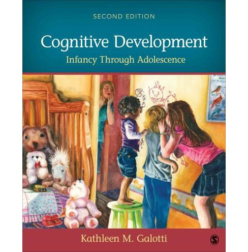 Cognitive Development : Infancy Through Adolescence (Paperback) (Kathleen M. Galotti) - image 1 of 1