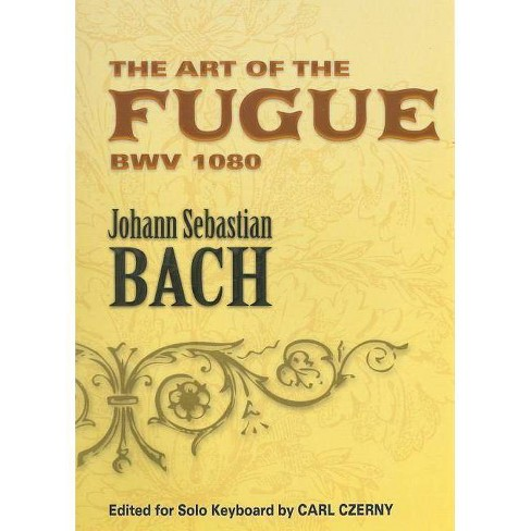 The Art of the Fugue Bwv 1080 - (Dover Classical Music for Keyboard) by  Johann Sebastian Bach (Paperback) - image 1 of 1