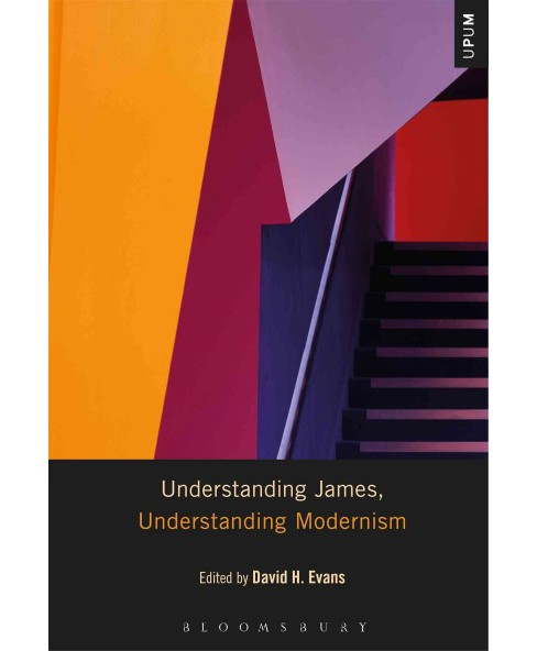 Understanding James, Understanding Modernism (Hardcover) - image 1 of 1