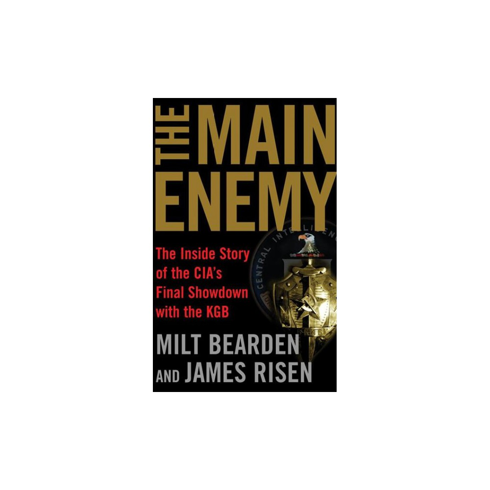 Main Enemy : The Inside Story of the Cia's Final Showdown With the Kgb - Unabridged (CD/Spoken Word)