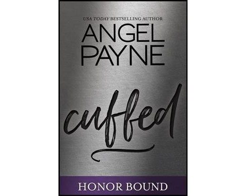 Cuffed -  (Honor Bound) by Angel Payne (Paperback) - image 1 of 1