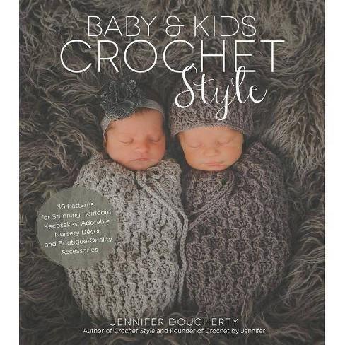 Baby & Kids Crochet Style - by  Jennifer Dougherty (Paperback) - image 1 of 1