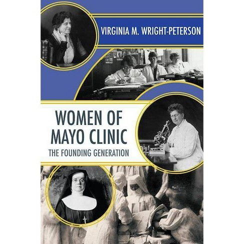 Women of Mayo Clinic - by Virginia Wright-Peterson (Paperback)