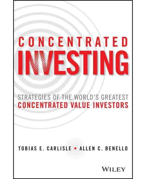 Concentrated Investing : Strategies of the World's Greatest Concentrated Value Investors (Hardcover) - image 1 of 1