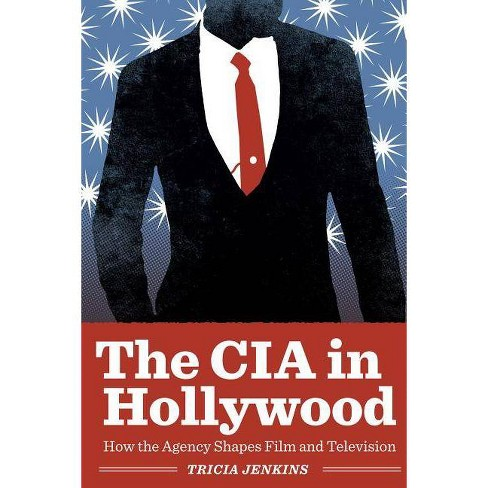 The CIA in Hollywood - by  Tricia Jenkins (Paperback) - image 1 of 1