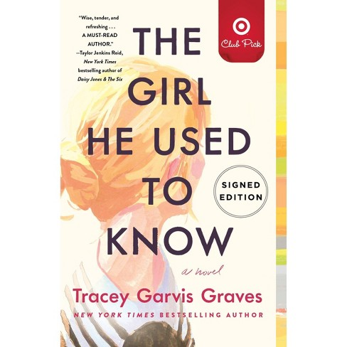 The Girl He Used to Know - Target Exclusive Edition by Tracey Garvis Graves (Hardcover) - image 1 of 1