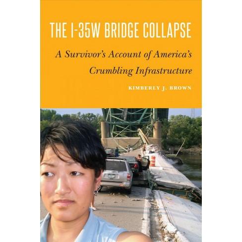 i 35w bridge collapse a survivor s account of america s crumbling