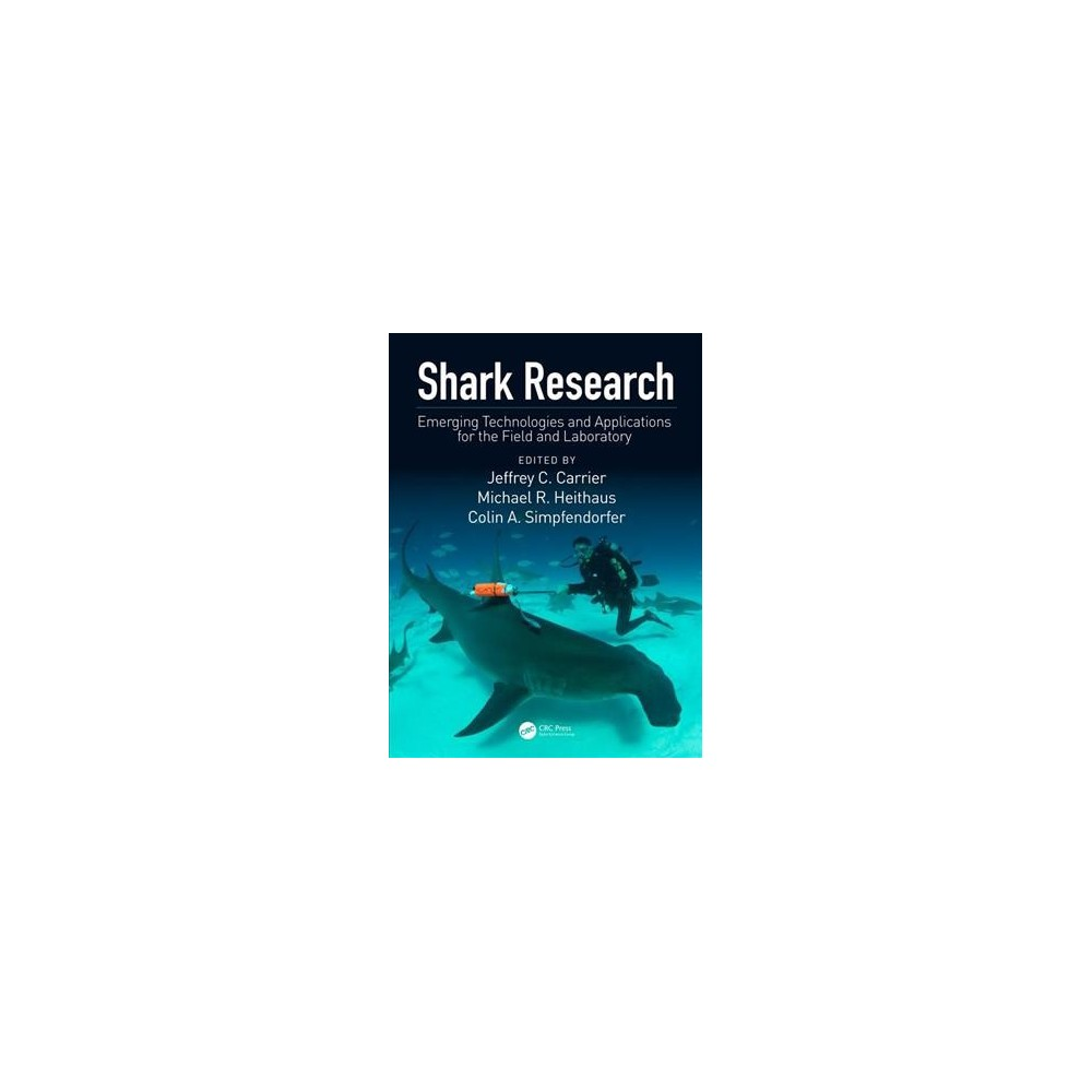 Shark Research : Emerging Technologies and Applications for the Field and Laboratory - (Hardcover)