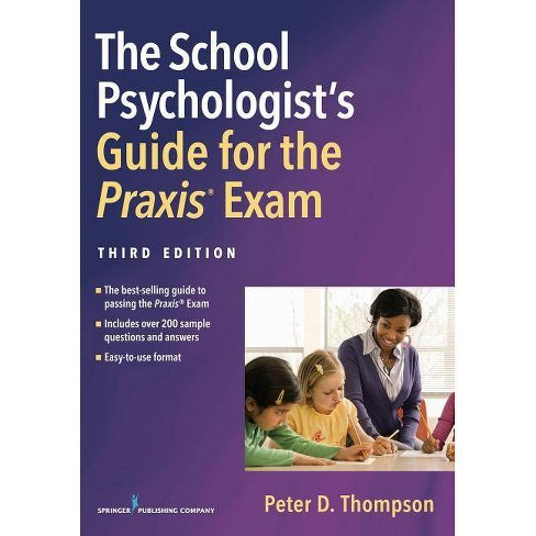 School Psychologist's Guide for the Praxis(r) Exam, Third Edition - 3 Edition by  Peter D Thompson - image 1 of 1