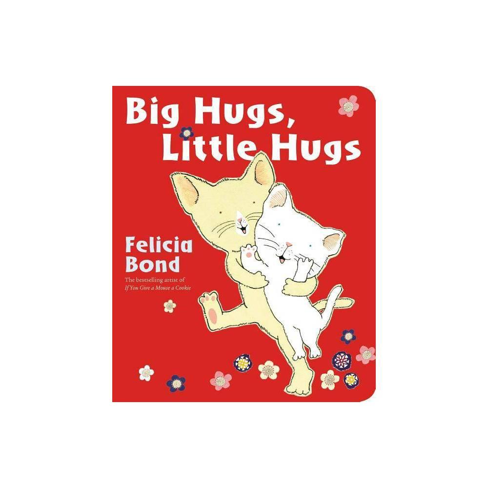 Big Hugs Little Hugs By Felicia Bond Board Book