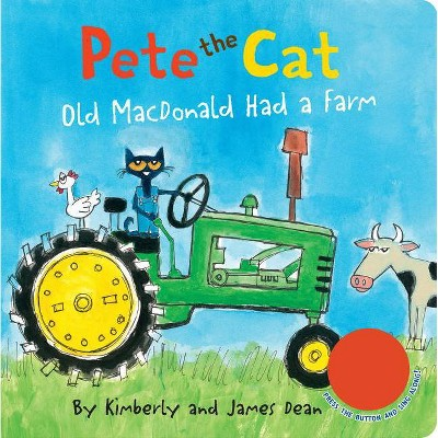 Pete the Cat: Old MacDonald Had a Farm Sound Book - by James Dean (Board Book)