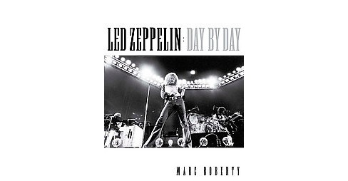 Led Zeppelin Day by Day (Hardcover) (Marc Roberty) - image 1 of 1