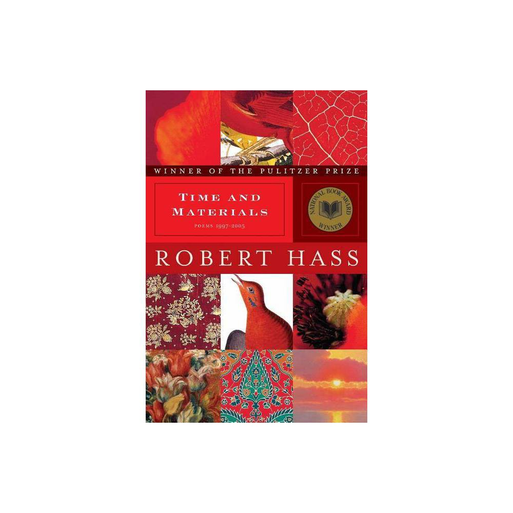 Time and Materials - by Robert Hass (Paperback) Promos
