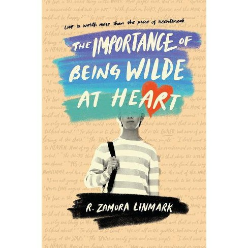 The Importance of Being Wilde at Heart - by  R Zamora Linmark (Hardcover) - image 1 of 1