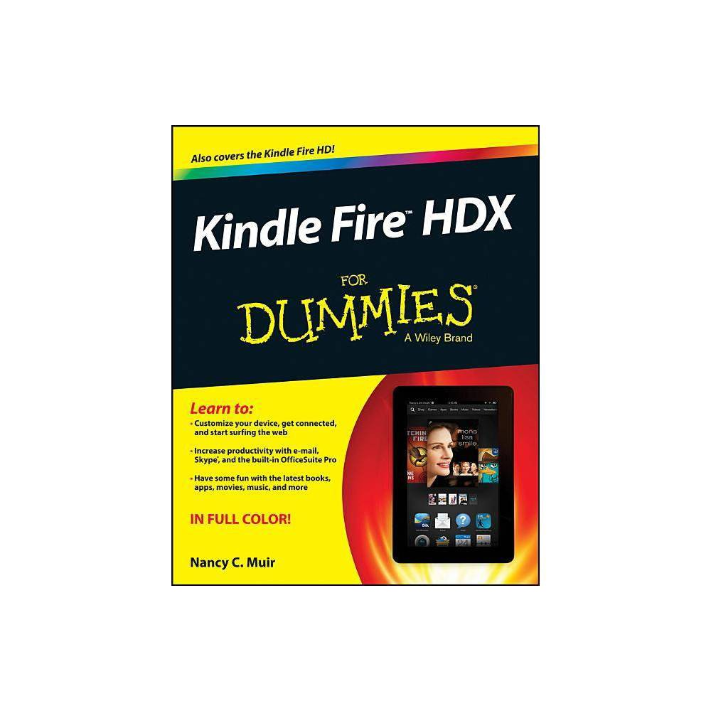 Kindle Fire HDX for Dummies - (For Dummies (Computers)) by Nancy C Muir (Paperback)