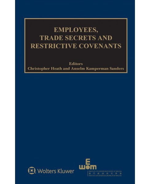 Employees, Trade Secrets and Restrictive Covenants (Hardcover) - image 1 of 1