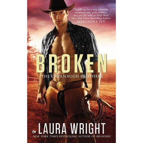 Broken - (Cavanaugh Brothers) by  Laura Wright (Paperback) - image 1 of 1