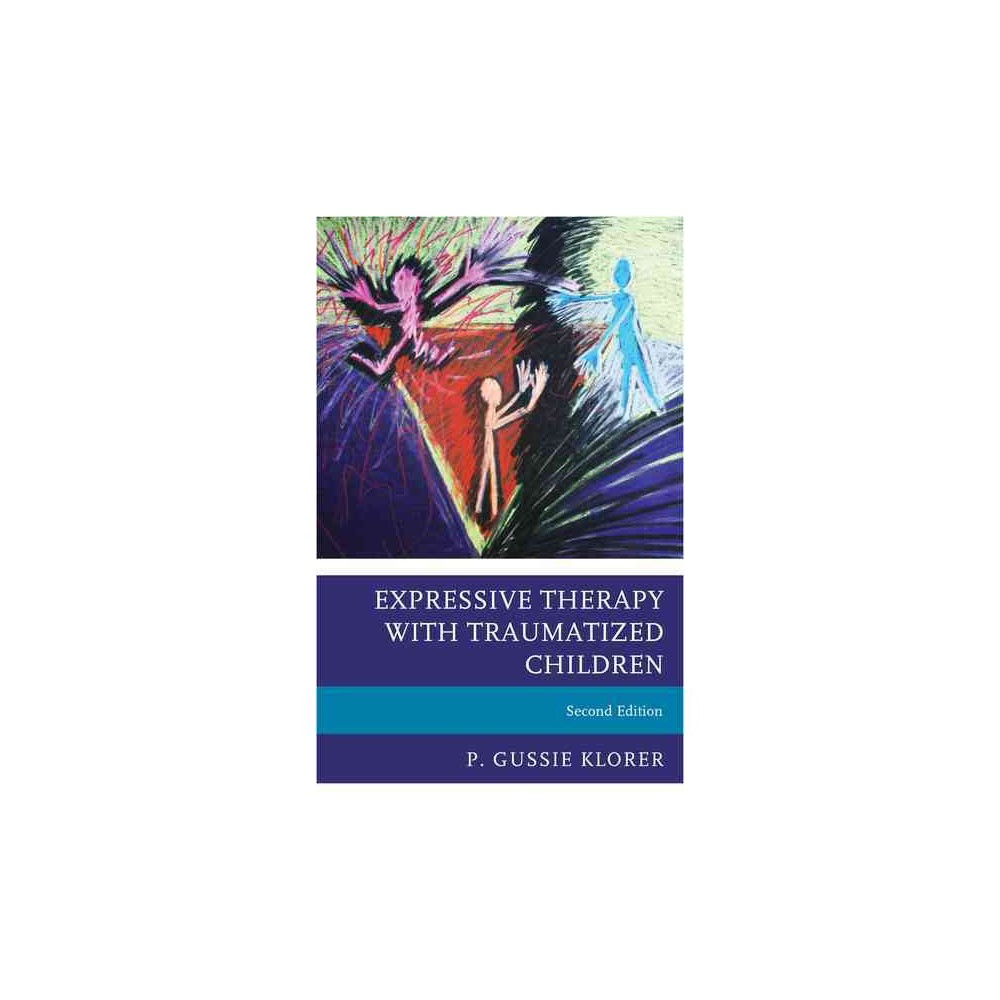 Expressive Therapy With Traumatized Children (Paperback) (P. Gussie Klorer)