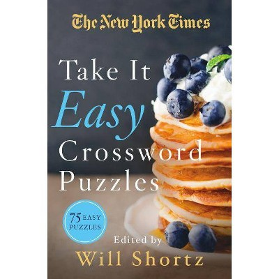 The New York Times Take It Easy Crossword Puzzles - by  Will Shortz (Paperback)