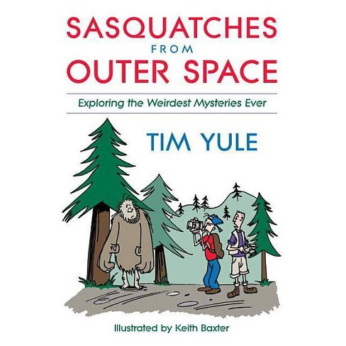 Sasquatches from Outer Space - by  Tim Yule (Paperback) - image 1 of 1