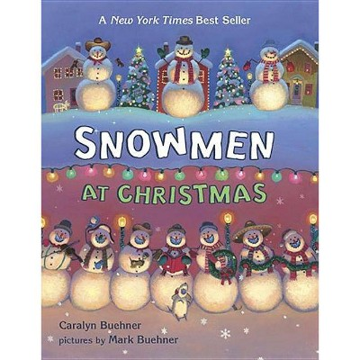 Snowmen at Christmas - by  Caralyn Buehner (Board Book)