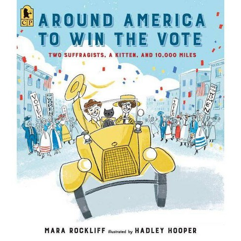 Around America to Win the Vote - by  Mara Rockliff (Paperback) - image 1 of 1
