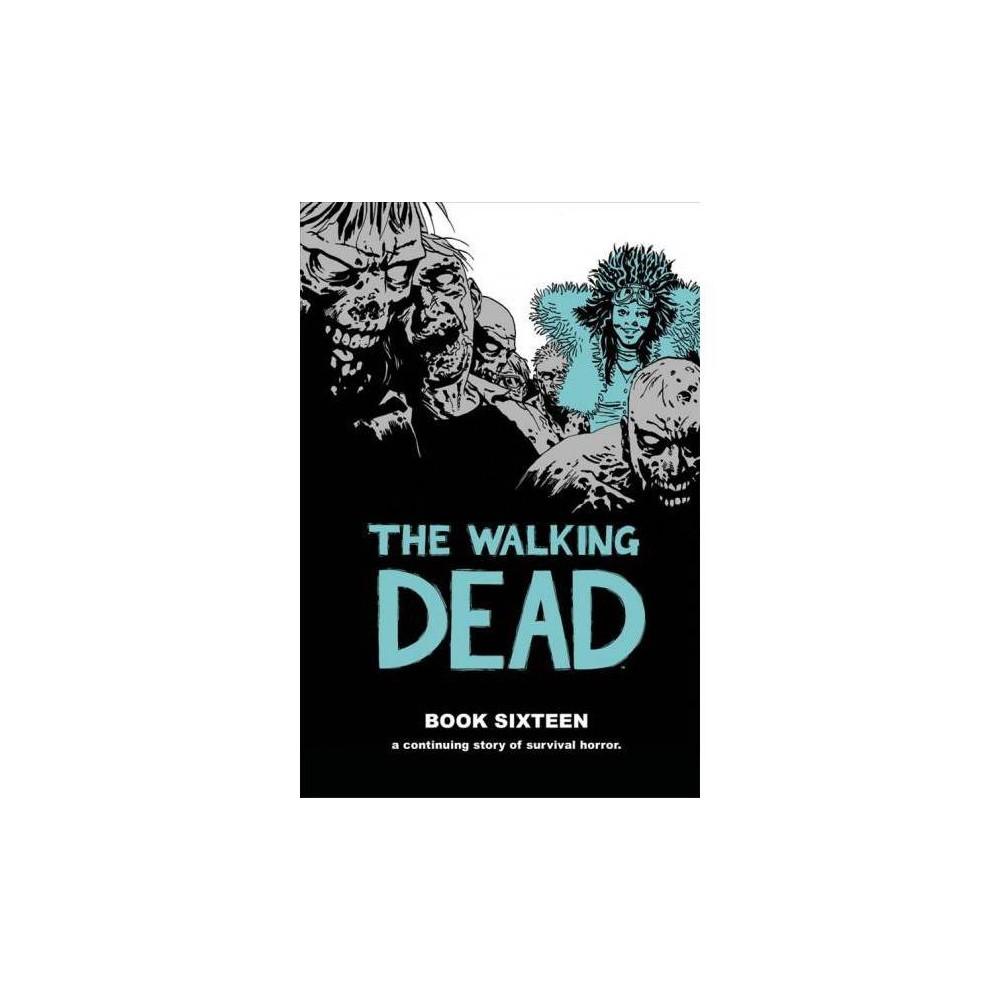 The Walking Dead 16 - (Walking Dead) by Robert Kirkman (Hardcover)
