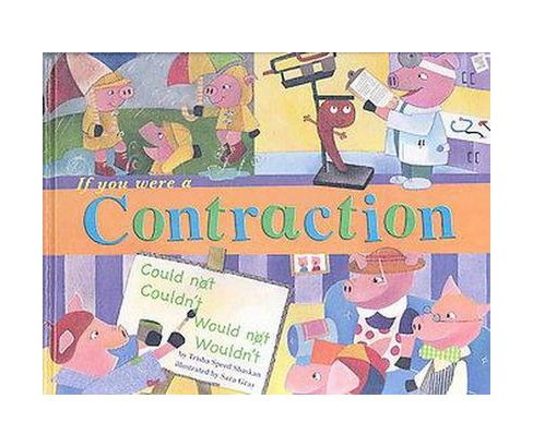 If You Were a Contraction (Paperback) (Trisha Speed Shaskan) - image 1 of 1