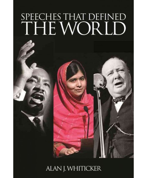 Speeches That Defined the World (Paperback) (Alan J. Whiticker) - image 1 of 1