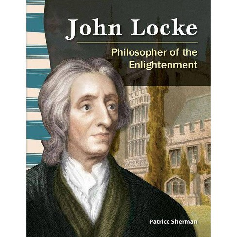 John Locke (World History) - (Primary Source Readers) by  Patrice Sherman (Paperback) - image 1 of 1