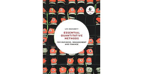 Essential Quantitative Methods : For Business, Management and Finance (Paperback) (Les Oakshott) - image 1 of 1