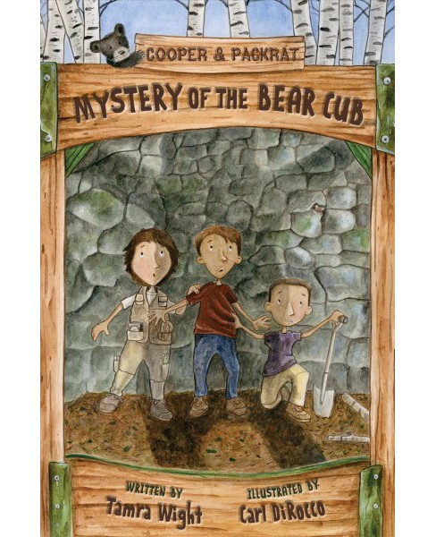 Mystery of the Bear Cub -  (Cooper and Packrat) by Tamra Wight (Hardcover) - image 1 of 1