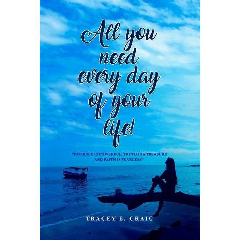 All You Need Every Day of Your Life! - by  Tracey Craig (Paperback) - image 1 of 1