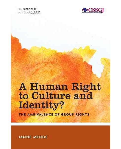 Human Right to Culture and Identity : The Ambivalence of Group Rights - Reprint by Janne Mende - image 1 of 1
