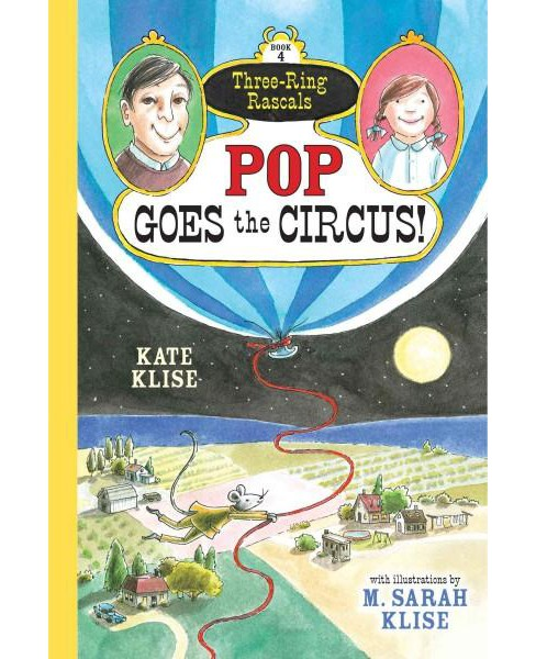 Pop Goes the Circus! (Paperback) (Kate Klise) - image 1 of 1