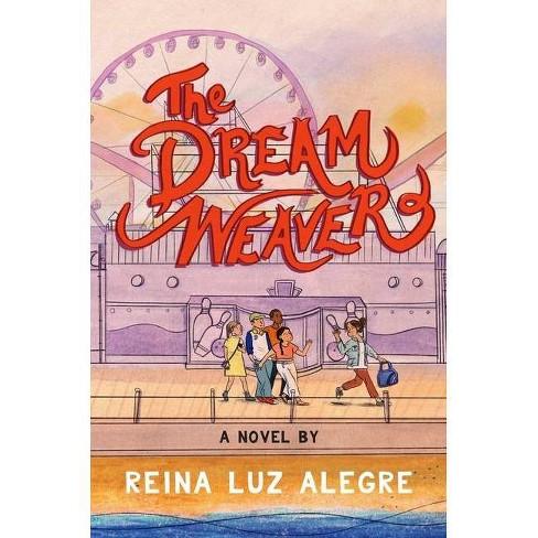 The Dream Weaver - by  Reina Luz Alegre (Hardcover) - image 1 of 1