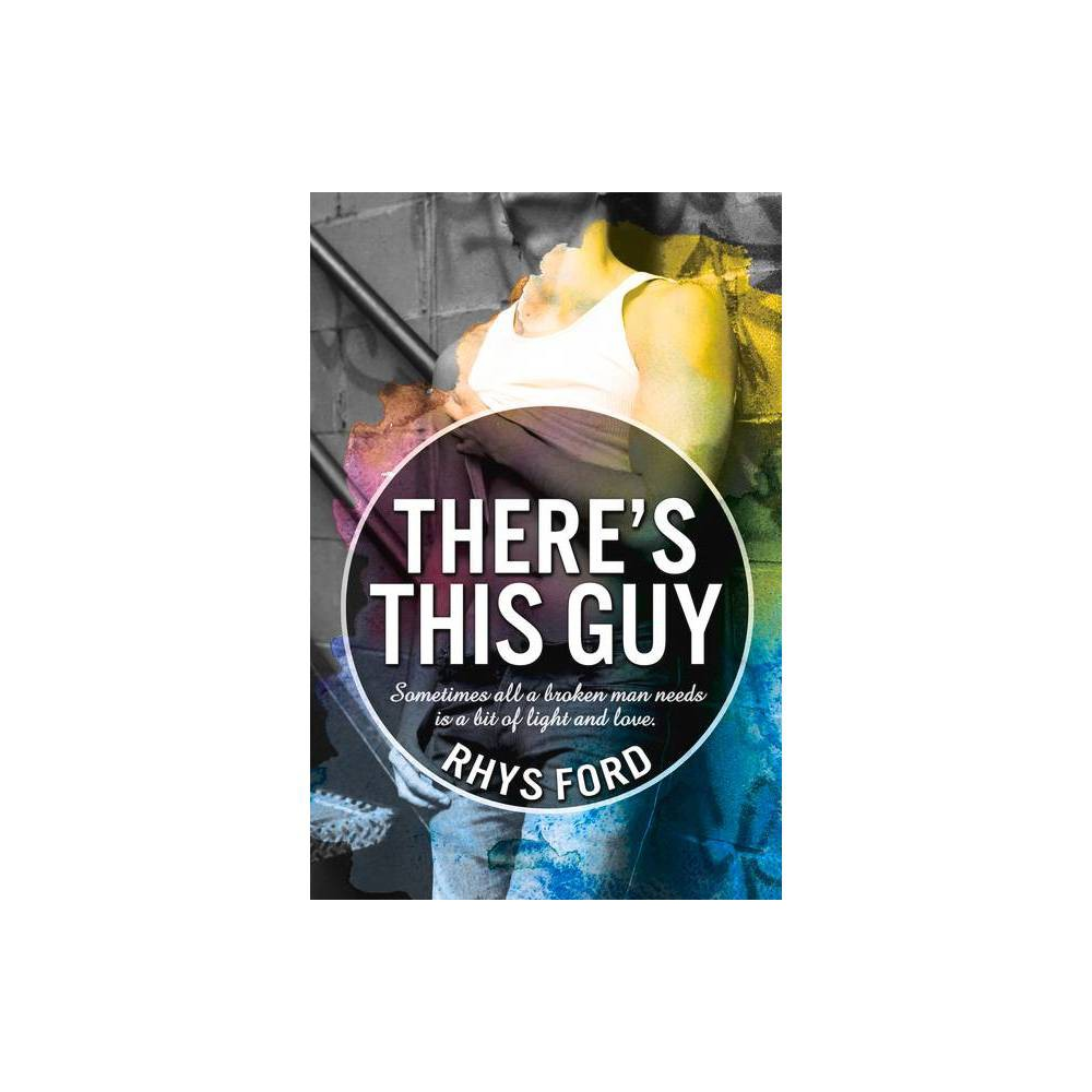 There S This Guy By Rhys Ford Paperback