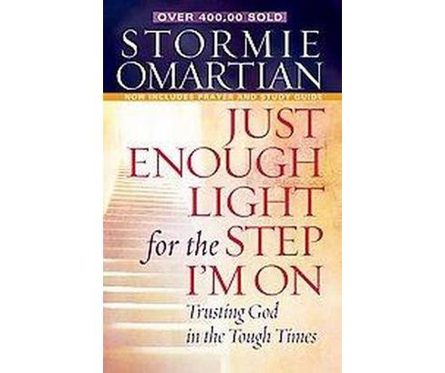 Just Enough Light for the Step I'm on : Trusting God in the Tough Times (Paperback) (Stormie Omartian) - image 1 of 1