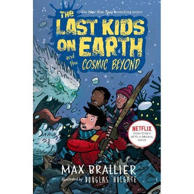 Last Kids on Earth and the Cosmic Beyond -  by Max Brallier & Douglas Holgate (Hardcover)