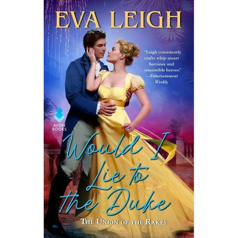 Would I Lie to the Duke - (Union of the Rakes) by  Eva Leigh (Paperback) - image 1 of 1