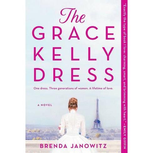 The Grace Kelly Dress - by  Brenda Janowitz (Paperback) - image 1 of 1
